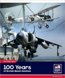 One Hundred Years of British Naval Aviation