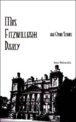 Mrs Fitzwilliam Darcy and Other Stories