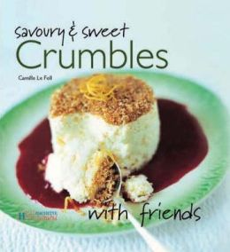 Savoury and Sweet Crumbles