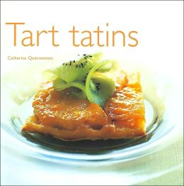 Tarts Tatins (Hachette Illustrated Cooking Series)