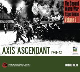 The Second World War Experience Volume 2: Axis Ascendant 1941-42