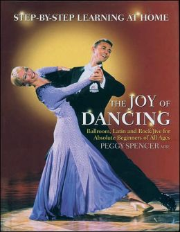 Joy of Dancing: Ballroom, Latin and Jive for Beginners of All Ages