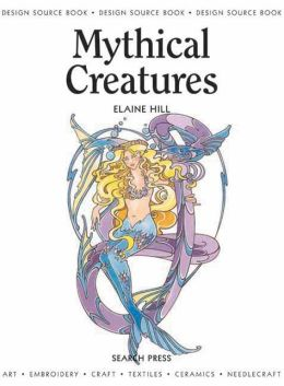 Design Source Books 21: Mythical Creatures