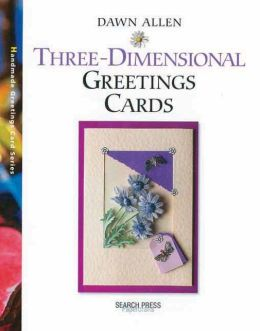 Three-Dimensional Greeting Cards