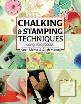 Chalking & Stamping for Scrapbooks