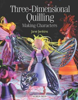 Three-Dimensional Quilling: Making Characters
