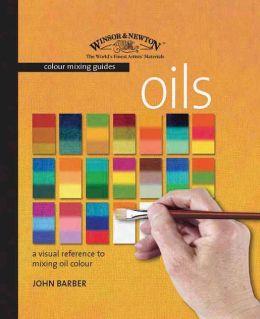 Winsor & Newton Colour Mixing Guide: Oils