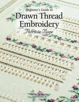 Beginner's Guide to Drawn Thread Embroidery