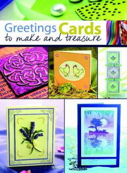 Greetings Cards to Make and Treasure