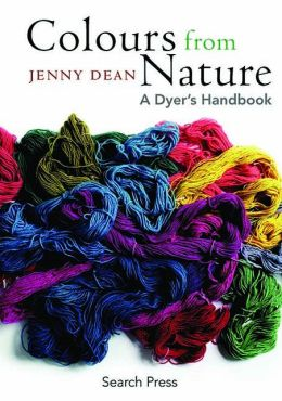 Colours from Nature: A Dyer's Handbook