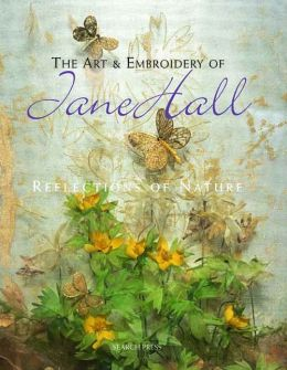 The Art & Embroidery of Jane Hall: Reflections of Nature