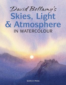 David Bellamy's Skies, Light & Atmosphere in Watercolour