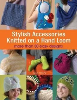 Stylish Accessories: Knitted on a Hand Loom