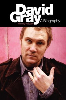 David Gray: A Biography
