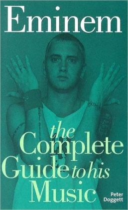 Eminem: Complete Guide to His Music