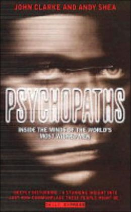 Psychopaths: Inside the Minds of the World's Most Wicked Men