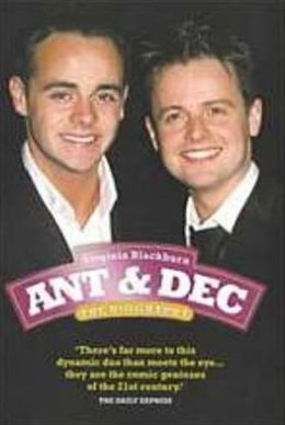 Ant and Dec: The Biography