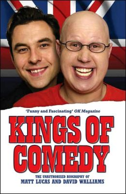 Kings of Comedy: The Unauthorised Biography of Matt Lucas and David Walliams