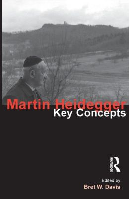 Martin Heidegger Key Concepts