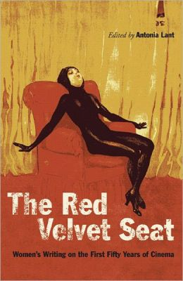 Red Velvet Seat: Women's Writings on the First Fifty Years of Cinema