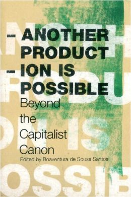 Another Production Is Possible: Beyond the Capitalist Canon