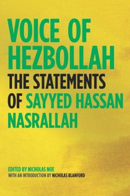 Voice of Hezbollah: The Statements of Sayed Hassan Nasrallah
