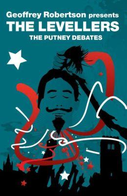 Geoffrey Robertson Presents the Levellers: The Putney Debates