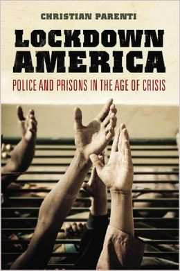 Lockdown America: Police and Prisons in the Age of Crisis, Revised and Expanded Edition