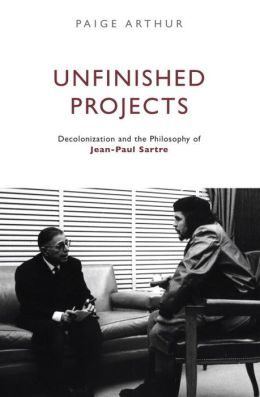 Unfinished Projects: Decolonization and the Philosophy of Jean-Paul Sartre