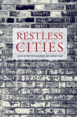 Restless Cities: Essays on the Metropolis in Perpetual Motion