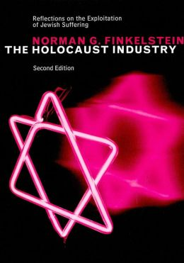 The Holocaust Industry: Reflections on the Exploitation of Jewish Suffering (Second Edition)