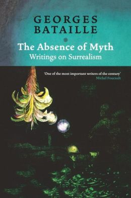 Absence of Myth : Writings on Surrealism