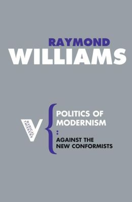 Politics of Modernism: Against the New Conformists