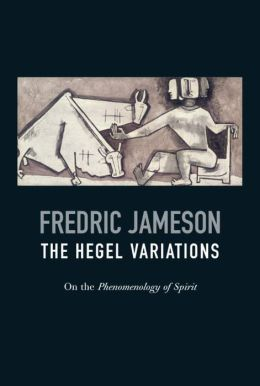 The Hegel Variations: On the Phenomenology of the Spirit
