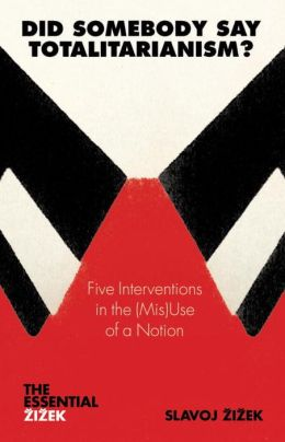 Did Somebody Say Totalitarianism?: Four Interventions in the (Mis)Use of a Notion