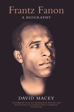 Frantz Fanon: A Biography