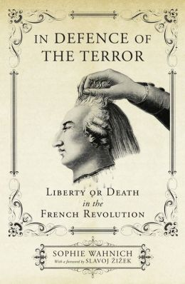 In Defence of the Terror: Liberty or Death in the French Revolution