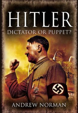 Hitler: Dictator or Puppet?