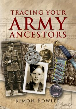 Tracing Your Army Ancestors - 2nd Edition: A Guide for Family Historians