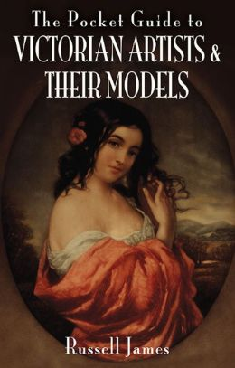 The Pocket Guide to Victorian Artists and Their Models