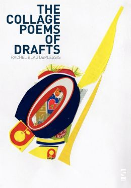 The Collage Poems Of Drafts