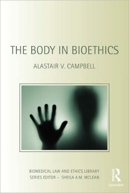 The Body in Bioethics