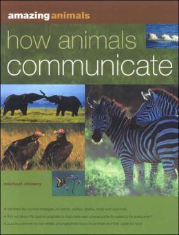 Amazing Animals: How Animals Communicate