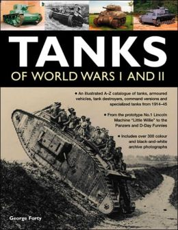 Tanks of World Wars I & II