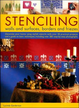 Stencilling: Walls and Surfaces, Borders and Friezes