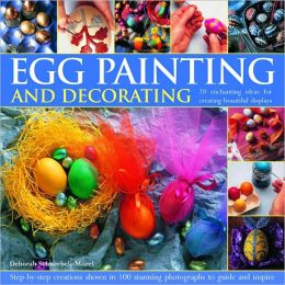Egg Painting and Decorating: 20 Charming Ideas For Creating Beautiful Displays