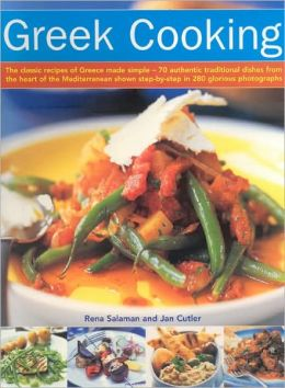Greek Cooking: The Classic Recipes of Greece Made Simple - 70 Authentic Traditional Dishes from the Heart of the Mediterranean Shown Step-by-Step in 280 Glorious Photographs