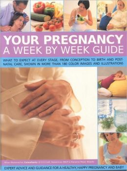 Your Pregnancy: A Week by Week Guide