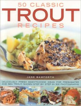 50 Classic Trout Recipes