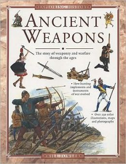Exploring History: Ancient Weapons